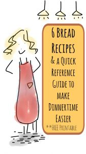 6 Bread Recipes & a Quick Reference Guide to Make Dinnertime Easier **FREE printable