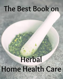 The Best Book on Herbal Home Health Care