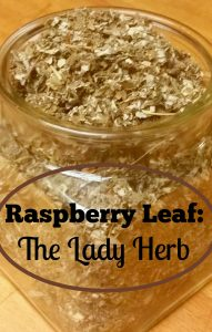 Raspberry Leaf: The Lady Herb. Raspberry Leaf can make your periods more comfortable.