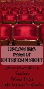 Movies and Trailers for 2016 - -Check regularly for upcoming releases of family friendly options and links to parental content advisory information