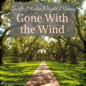 Girls movie night menu themed to Gone With the Wind.