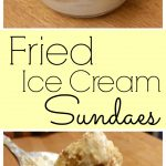 Fried ice cream sundaes are easy and delicious.