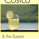 I always have these staples on hand from Costco. Bonus! The easiest homemade lemonade recipe ever!