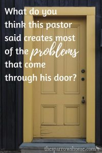 Out of all of the problems that a pastor deals with, which single thing creates most of them? It might surprise you!