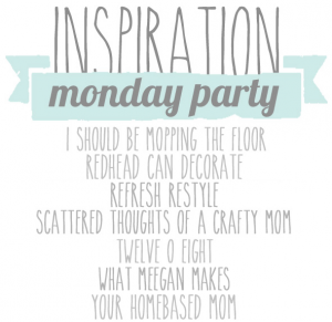 Inspiration Monday is just one of the Link Ups where I contribute.