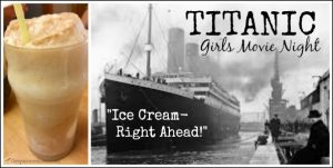 Ice cream floats make a perfect Titanic themed snack for your girls movie night!
