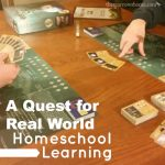 Looking for ways to increase real world homeschool learning? Things like educational games, field trips, crafts and projects can make all the difference.