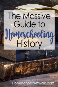 massive guide to homeschooling history