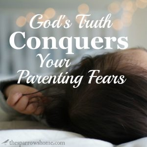 Parenting fears can be overwhelming. Speaking God's truth into them makes all the difference. Will you trust Him with your children?
