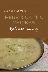 Herb & garlic skillet chicken. A quick meal that is rich and savory.