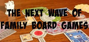 The Next Wave of Family Board Games