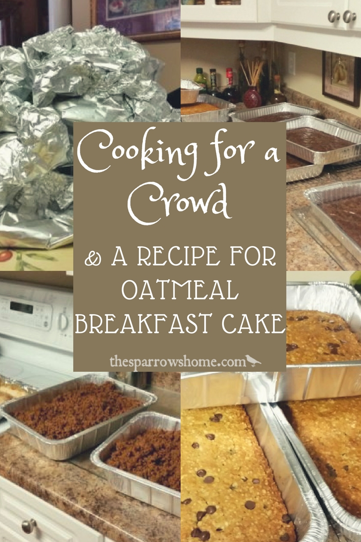 Ideas for cooking for a large group of people, plus a recipe for oatmeal breakfast cake!