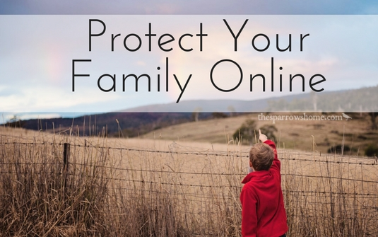 Online Protection for Your Family: Keep porn out of your home!
