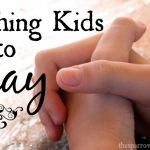 God smiles when kids pray. Teaching our kids to pray doesn't have to be formal instruction. How do we integrate prayer into our lives and raise kids who pray?