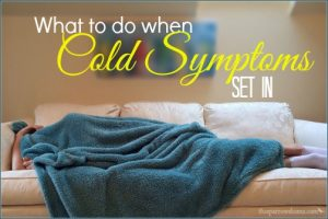 A list of remedies and good old-fashioned advice to follow when cold symptoms hit.