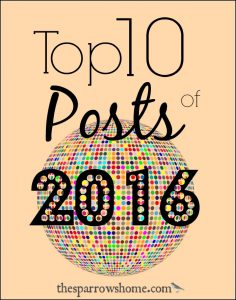 A round-up of the top 10 posts of 2016. The best recipes, homeschool tips, entertaining, herbal remedies, and more!
