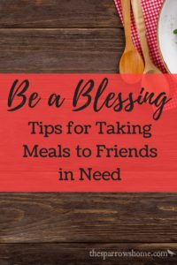A collection of tips when you want to take a meal to a friend in need. Meal ideas, too!