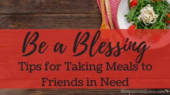 Take a Meal to a Friend in Need | The Sparrow's Home