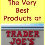 See what made the list of Trader Joe's Best Products.