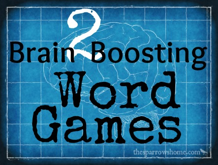 Brain Boosting Word Games | The Sparrow's Home