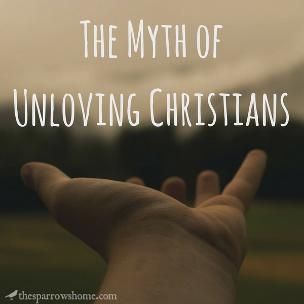 I'm really sick of hearing how unloving Christians are...it's a myth!