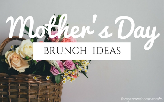 Mother's Day Brunch Recipes | The Sparrow's Home