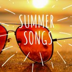 10 sunny summer songs that make you feel like you're standing in the sunshine, relaxing at the beach or driving with the windows down.